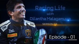 Racing Life with Dilantha Malagamuwa – Season 3 –  Episode 01