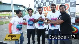 Racing Life with Dilantha Malagamuwa Season 3 –  Episode 17 – 2018-07-29